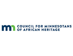 The Minnesota Legislature empowered the Council for Minnesotans of African Heritage to ensure that people of African heritage fully and effectively participate in and equitably benefit from the political, social, and economic resources, policies and procedures of the State of Minnesota.